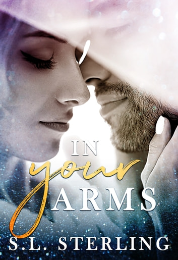 In Your Arms ebook by S.L. Sterling