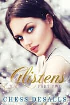 Glistens Part Two - Glistens, #2 ebook by Chess Desalls