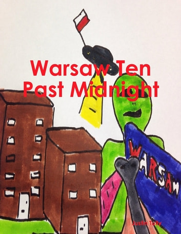 Warsaw Ten Past Midnight ebook by Justin Tully