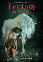 Fantastic Stories Presents: Fantasy Super Pack #1 - With linked Table of Contents ebook by Warren Lapine,Robert E. Howard,Alma Alexander,Lou Antonelli,James Blish,Ada Milenkovic Brown,B. W. Clough,Mary Elizabeth Counselman,F. Marion Crawford,Lillian Csernica,Lester del Rey,August Derleth,Philip K. Dick,William R. Eakin,Philip José Farmer,Carl Jacobi,Michael M. Jones,Paul Kincaid,Fritz Leiber,Shariann Lewitt,H. P. Lovecraft,Edward J. McFadden III,William F. Nolan,Alan Edward Nourse,Frederik Pohl,Seabury Quinn,Chuck Rothman,Clifford D. Simak,Clark Ashton Smith,Jean-Louis Trudel,Stanley G. Weinbaum,Jamie Wild,David Niall Wilson,Robert F. Young