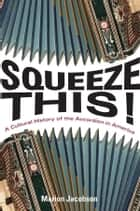 Squeeze This! ebook by Marion Jacobson