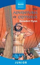The Adventures of Odysseus ebook by Benedict Flynn