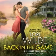 Back in the Game - A Stardust, Texas Novel audiobook by Lori Wilde