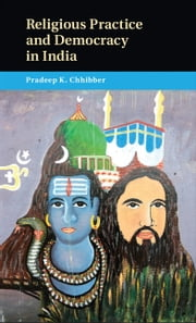 Religious Practice and Democracy in India ebook by Pradeep K. Chhibber