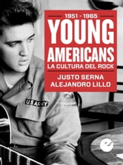 Young Americans - La cultura del rock (1951-1965) ebook by Alejandro Lillo,Justo Serna