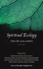 Spiritual Ecology - The Cry of the Earth ebook by Llewellyn Vaughan-Lee, Sandra Ingerman, Joanna Macy,...