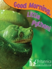 Good Morning, Little Python! ebook by Jo Cleland,Britannica Digital Learning