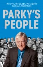 Parky's People ebook by Michael Parkinson
