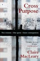 Cross Purpose ebook by Claire MacLeary