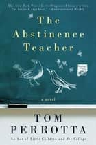 The Abstinence Teacher ebook by Tom Perrotta