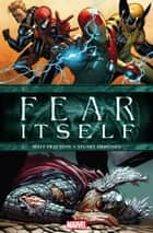 Fear Itself ebook by Matt Fraction, Stuart Immonen