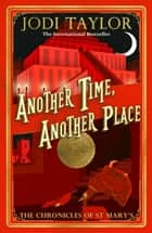 Another Time, Another Place ebook by Jodi Taylor