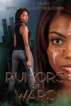 Rumors of Wars ebook by Roslyn Hardy Holcomb, Lisa G. Riley