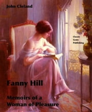 Fanny Hill (Memoirs of a Woman of Pleasure) ebook by John Cleland