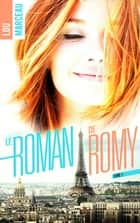 le roman de Romy ebook by Lou Marceau