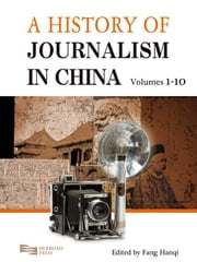 A History of Journalism in China ebook by Fang, Hanqi