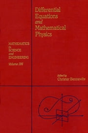 Differential Equations and Mathematical Physics: Proceedings of the International Conference held at the University of Alabama at Birmingham, March 15 ebook by Bennewitz