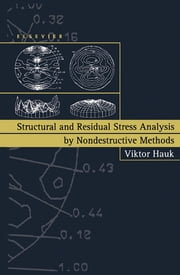 Structural and Residual Stress Analysis by Nondestructive Methods - Evaluation - Application - Assessment ebook by V. Hauk