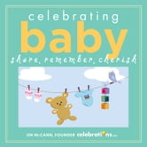 Celebrating Baby - Share, Remember, Cherish ebook by Jim McCann