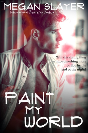 Paint My World - Club Rules, #3 ebook by Megan Slayer