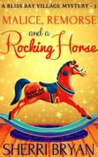 Malice, Remorse and a Rocking Horse ebook by