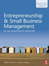 Entrepreneurship and Small Business Management in the Hospitality Industry ebook by Darren Lee-Ross,Conrad Lashley