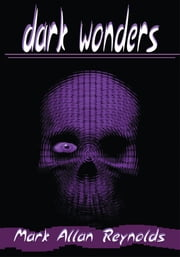 Dark Wonders ebook by Mark Reynolds