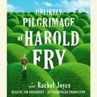 The Unlikely Pilgrimage of Harold Fry - A Novel luisterboek by Rachel Joyce
