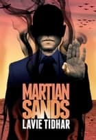 Martian Sands ebook by Lavie Tidhar