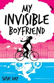 My Invisible Boyfriend ebook by Susie Day