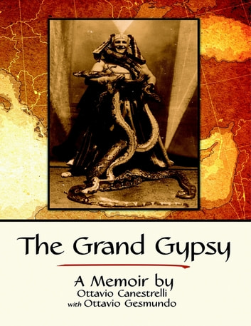 The Grand Gypsy: A Memoir ebook by Ottavio Gesmundo,Ottavio Canestrelli