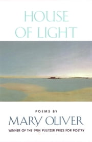 House of Light ebook by Mary Oliver