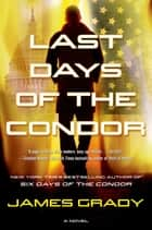 Last Days of the Condor ebook by James Grady