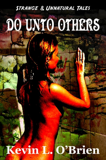 Do Unto Others... ebook by Kevin L. O'Brien
