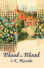 Blood for Blood - A Regency Mystery ebook by S K Rizzolo
