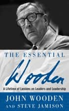 The Essential Wooden ebook by John Wooden,Steve Jamison