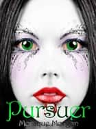 Pursuer ebook by Monique Morgan