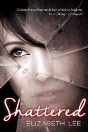 Shattered ebook by Elizabeth Lee