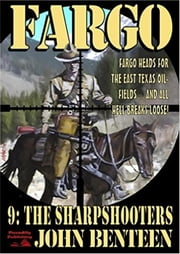 The Sharpshooters (A Fargo Western Book 9) ebook by John Benteen