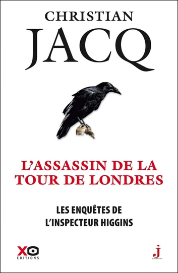 Les enquêtes de l'inspecteur Higgins - tome 2 L'assassin de la tour de Londres ebook by Christian Jacq