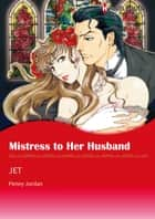 Mistress to Her Husband (Harlequin Comics) ebook by Penny Jordan,JET