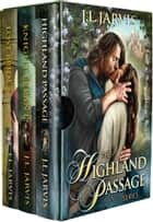 The Highland Passage Series ebook by J.L. Jarvis