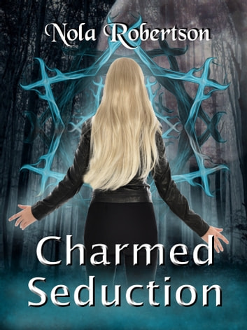 Charmed Seduction ebook by Nola Robertson