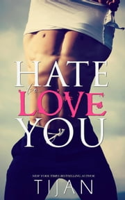 Hate To Love You ebook by Tijan