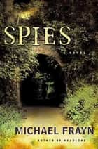 Spies - A Novel ebook by Michael Frayn
