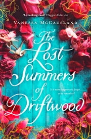 The Lost Summers of Driftwood ebook by Vanessa McCausland