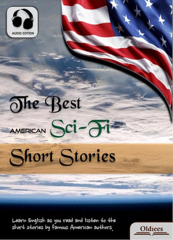 The Best American Science Fiction Short Stories - American Short Stories for English Learners, Children(Kids) and Young Adults eBook by Oldiees Publishing