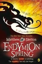 Endymion Spring eBook by Matthew Skelton