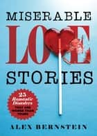 Miserable Love Stories - 25 Romantic Disasters That Are Worse Than Yours ebook by