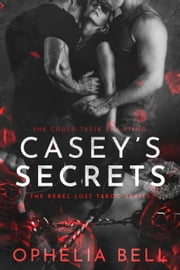 Casey's Secrets ebook by Ophelia Bell